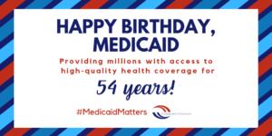 Happy Birthday, Medicaid!